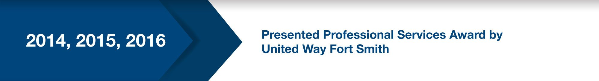 Presented Professional Services Award by United Way Fort Smith (2014, 2015, 2016)