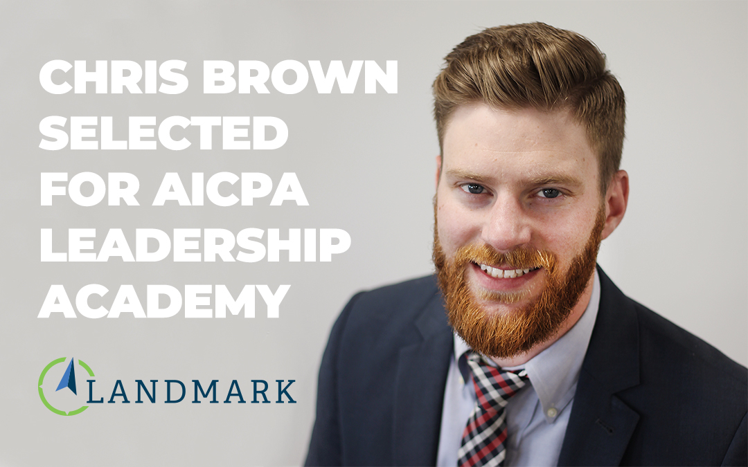 Landmark's Chris Brown Selected to Attend AICPA's 2019 Leadership Academy